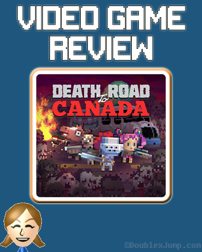Video Game Review: Death Road To Canada | Nintendo Switch | Nintendo | Video Games | Gaming | DoublexJump.com