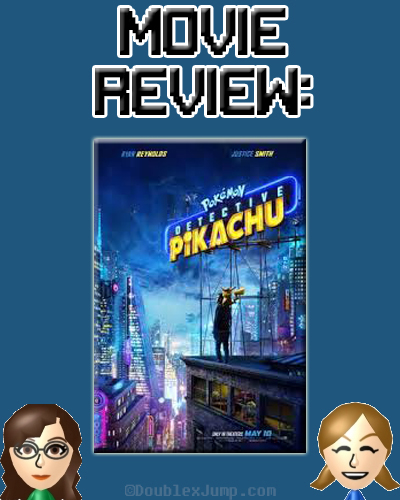 Movie Review: Detective Pikachu | Pokemon | Video Games | Gaming | Nintendo | DoublexJump.com