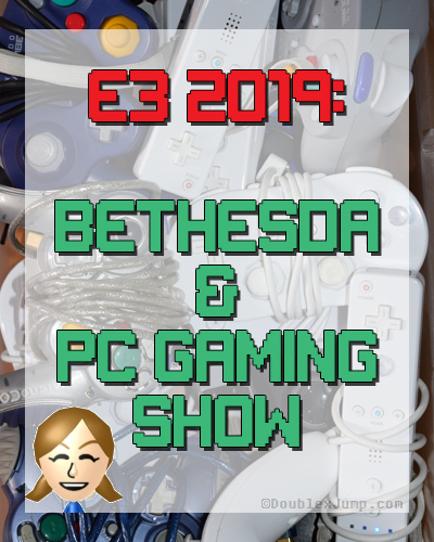 E3 2019 Bethesda and PC Gaming Show | Video Games | Gaming | Gaming News | DoublexJump.com