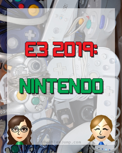 E3 2019 Nintendo | Video Games | Gaming | Gaming News | E3 News | Nintendo News | Nintendo Direct | DoublexJump.com