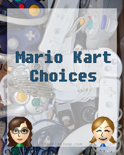 Mario Kart Choices | Video Games | Gaming | Nintendo | Mario Kart 8 Deluxe | DoublexJump.com