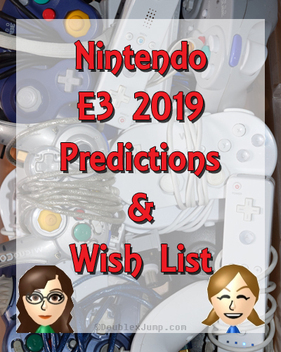 Nintendo E3 2019 Preictions and Wish List | Video Games | Gaming | E3 2019 | E3 | Nintendo | Nintendo E3 | DoublexJump.com