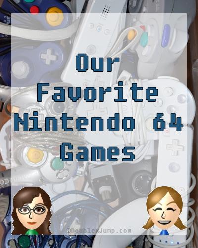 Our Favorite Nintendo 64 Games | Video Games | Gaming | Nintendo | DoublexJump.com