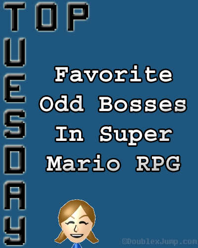 Top Tuesday: Favorite Odd Bosses In Super Mario RPG | Nintendo | Nintendo SNES | Video Games | Gaming | Super Mario RPG | DoublexJump.com