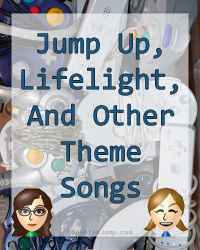 Jump Up Superstar, Lifelight, and Other Theme Songs | Video Games | Gaming | Game Music | Video Game Soundtracks | DoublexJump.com