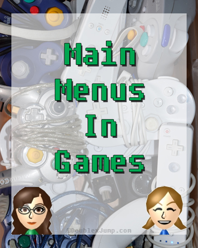 Main Menus In Games | Opening Sequences | Gaming | Video Games | DoublexJump.com