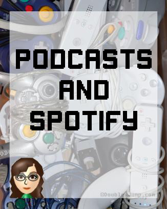 Podcasts | Spotify | Video Games | Gaming | Blogging | Doublexjump.com