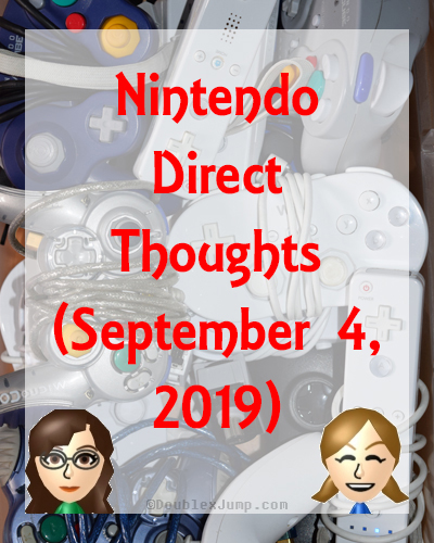 Nintendo Direct Thoughts | Video Games | Nintendo | Nintendo Switch | Gaming | Blogging | Gaming Article | DoublexJump.com